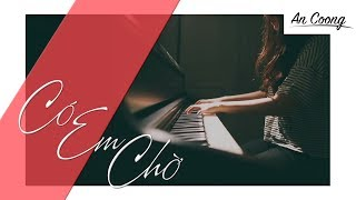 CÓ EM CHỜ MIN feat. MR.A    PIANO COVER     AN COONG PIANO