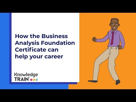 How the Business Analysis Foundation certificate can help your career
