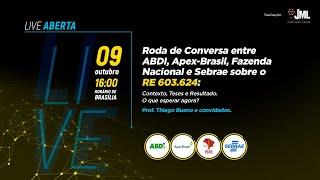 Roda de Conversa entre ABDI, Apex-Brasil, Fazenda Nacional e Sebrae sobre o RE 603.624