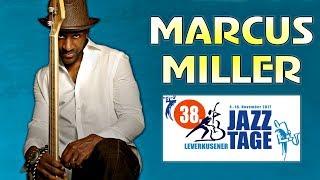 Marcus Miller - Leverkusener Jazztage 2017 || Full Concert