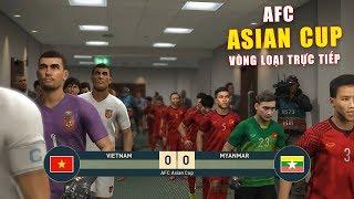 PES19 | ASIAN CUP | VIETNAM vs MYANMAR - Thử thách bóng đá dùng đội hình thấp nhât 1m55 (18/2 )
