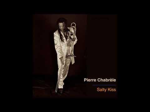 Salty Kiss | Pierre Chabrèle