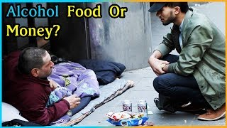 ALCOHOL, FOOD, Or MONEY Options HOMELESS Experiment (Social Experiment)