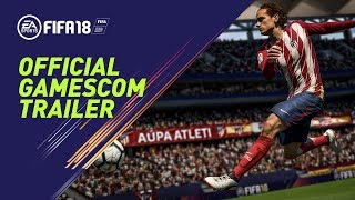 FIFA 18 - Gamescom 2017 Trailer