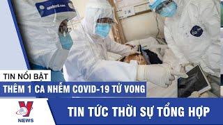 Thêm 1 ca COVID-19 tử vong, trường hợp thứ 3 trên cả nước - VNEWS