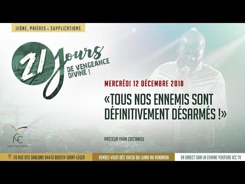 21 jours de vengeance divine - Mercredi 12 Décembre 2018 l Pasteur Yvan Castanou