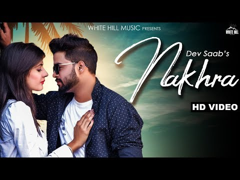 Nakhra (Full Song) Dev Saab