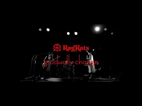 RagRats『gradually change』-MUSIC VIDEO-