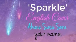 "ENGLISH ""Sparkle"" Your Name. (Akane Sasu Sora)"