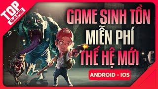 [Topgame] Top Game Sinh Tồn Offline/Online Miễn Phí Thế Hệ Mới 2019 | Android – IOS