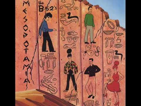 Mesopotamia - The B-52's - VAGALUME