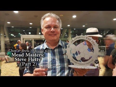 Chop & Brew | Mead Masters: Steve Fletty (Part 2)