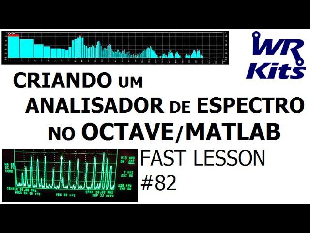 CRIANDO UM ANALISADOR DE ESPECTRO (FFT) NO OCTAVE/MATLAB | Fast Lesson #82