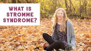 Stromme Syndrome Q&A -- Everything You've Ever Wanted to Know!