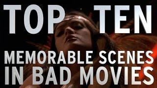 Top 10 Memorable Scenes In Bad Movies (Quickie)