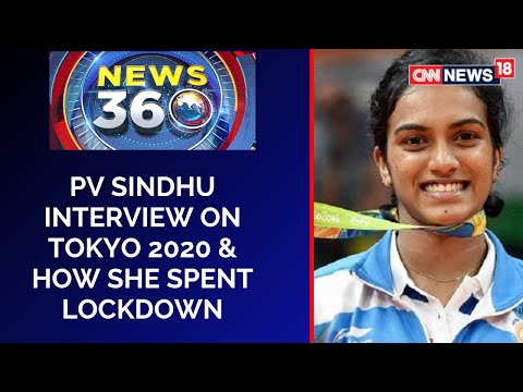 PV Sindhu interview on Tokyo 2020 & how she spent lockdown