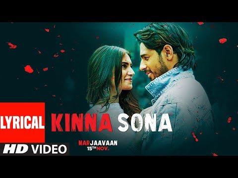 Lyrical: Kinna Sona | Marjaavaan | Sidharth M, Tara S | Meet Bros, Kumaar, Jubin N,Dhvani Bhanushali