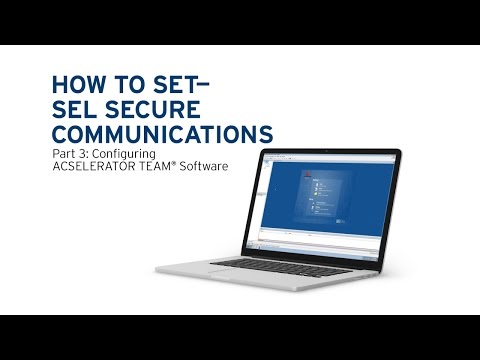 How to Set the SEL Secure Communications System, Part 3: Configuring ACSELERATOR TEAM  Software