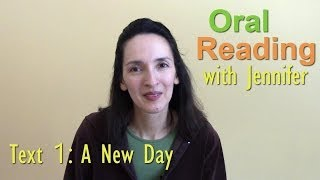 "Oral Reading Fluency 1: ""A New Day"" - Improve your English through reading!"
