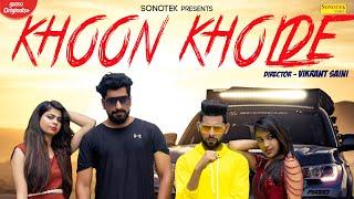 Khoon Kholde – Mayank Mackey