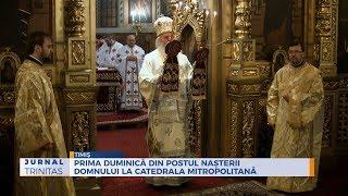Prima duminica din Postul Nasterii Domnului la Catedrala Mitropolitana