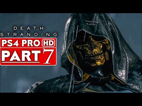 DEATH STRANDING Gameplay Walkthrough Part 7 [1080p HD PS4 PRO] - No Commentary