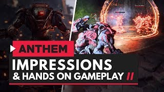 ANTHEM | Hands On Gameplay & Initial Impressions