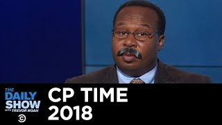 CP Time with Roy Wood Jr. - 2018 Episodes | The Daily Show