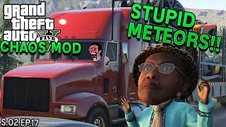 METEORS Keep RUINING My Mission! | GTA 5 Chaos Mod With Twitch Chat Ep. 17