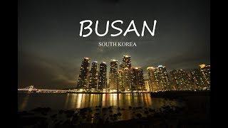 SOUTH KOREA, BUSAN TRAVEL GUIDE