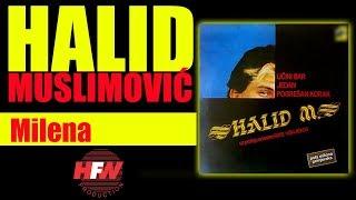 Halid Muslimovic - Milena - (Audio 1985) HD