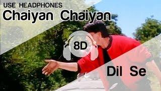 Chaiyya Chaiyya (8D AUDIO) – Dil Se – Sukhwinder Singh