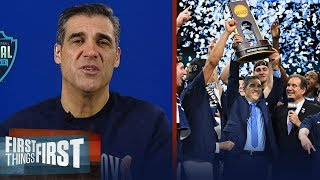 Jay Wright reveals what winning a 2nd national title means for Villanova   FIRST THINGS FIRST