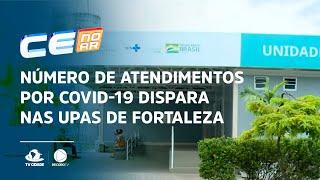 Número de atendimentos por Covid-19 dispara nas UPAs de Fortaleza