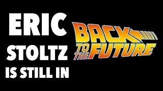 Eric Stoltz is Actually Still In Back To The Future!