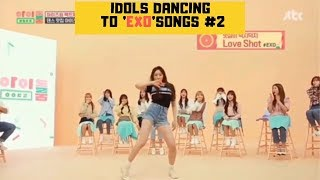 K-Idols  Dance Cover To EXO 엑소 Songs#2