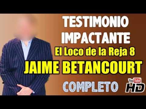 Testimonio |  EL LOCO DE LA REJA 8 (Jaime Betancourt) (Completo) (Audio HD)