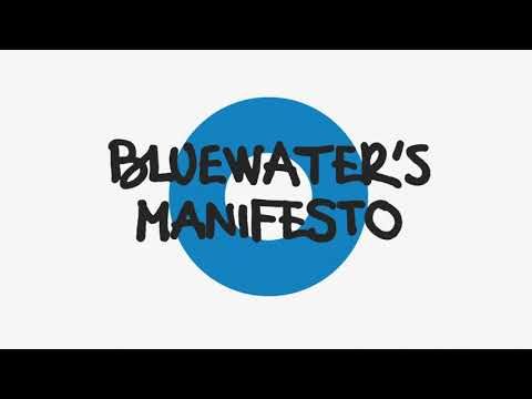 BLUEWATER MANIFESTO