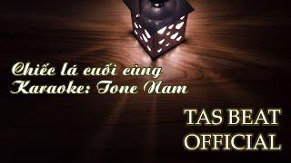 Karaoke Chiếc lá cuối cùng - Tone Nam | TAS BEAT
