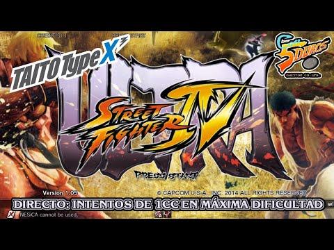 """DIRECTO: """"ULTRA STREET FIGHTER IV"""" ARCADE TAITO TYPE X-3 (INTENTOS DE 1CC EN MÁXIMA DIFICULTAD)"""
