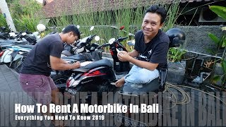 HOW TO RENT/HIRE A MOTORBIKE IN BALI 2019