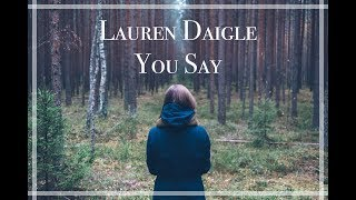 You Say // Lauren Daigle Lyrics