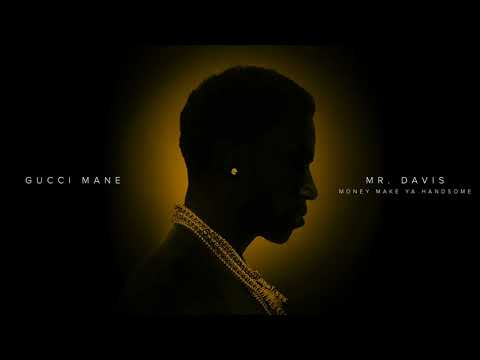 Gucci Mane - Money Make Ya Handsome [Official Audio]