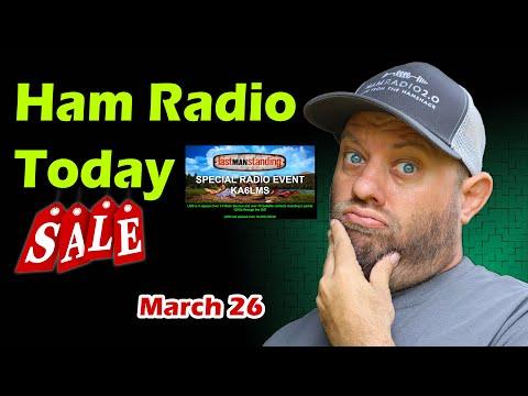 Ham Radio Today for March 26 | Ham Radio Shopping Deals