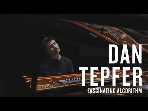 Fascinating Algorithm - Dan Tepfer