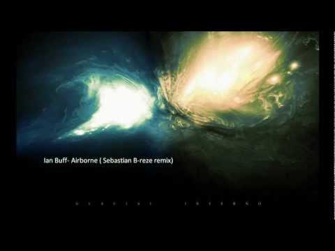 Ian Buff- Airborne (Sebastian B-reze remix)