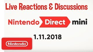 Nintendo Direct Mini 1-11-2018 Live Reactions and Discussions