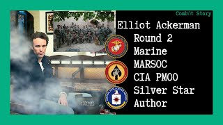 Combat Story (Ep 28): Elliot Ackerman - Marine | MARSOC | CIA Paramilitary | Best Selling Author