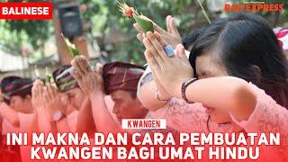 Ini Makna dan Cara Pembuatan Kwangen bagi Umat Hindu