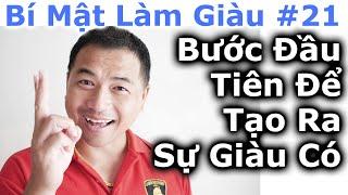 Bí Mật Làm Giàu #21 - Bước Đầu Tiên Để Tạo Ra Sự Giàu Có - By Tai Duong